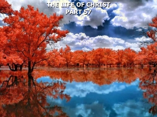 THE LIFE OF CHRIST PART 57