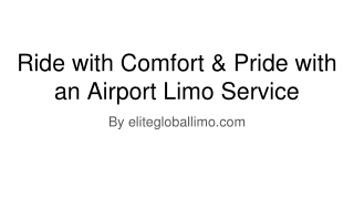 Ride with Comfort & Pride with an Airport Limo Service