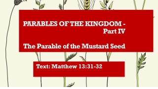 PARABLES OF THE KINGDOM - Part IV The Parable of the Mustard Seed