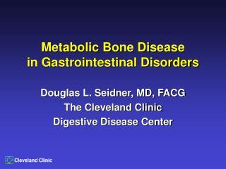 Metabolic Bone Disease in Gastrointestinal Disorders