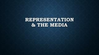 Representation & the Media