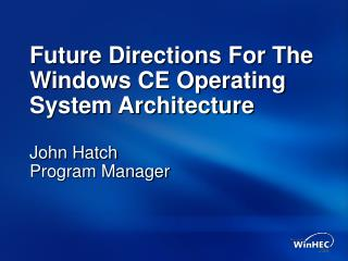 Future Directions For The Windows CE Operating System Architecture