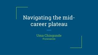 Navigating the mid-career plateau