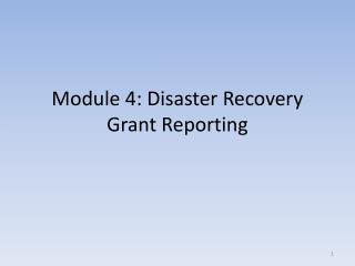 Module 4: Disaster Recovery Grant Reporting