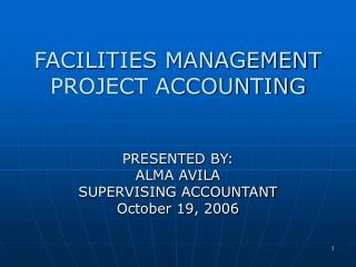 FACILITIES MANAGEMENT PROJECT ACCOUNTING