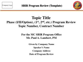 Topic Title Phase (I/II/Option), (1 st , 2 nd , etc.) Program Review  Topic Number, Contract Number