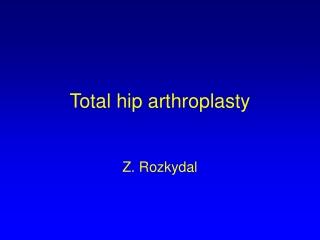 Total hip arthroplasty