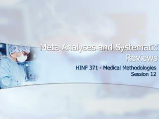 Meta Analyses and Systematic Reviews