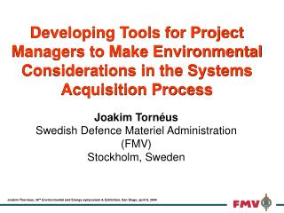 Developing Tools for Project Managers to Make Environmental Considerations in the Systems Acquisition Process