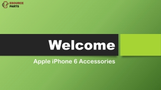 Finest of iPhone 6 accessories - Esource Parts
