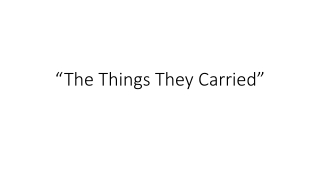 """""""The Things They Carried"""""""