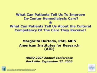 What Can Patients Tell Us To Improve   In-Center Hemodialysis Care  What Can Patients Tell Us About the Cultural Compete
