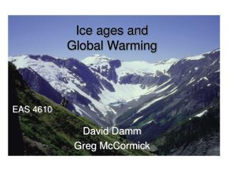 Ice ages and  Global Warming