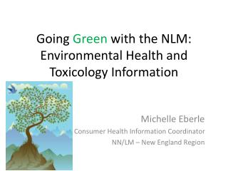 Going  Green  with the NLM:   Environmental Health and Toxicology Information