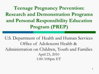 Teenage Pregnancy Prevention: Research and Demonstration Programs and Personal Responsibility Education Program (PREP)