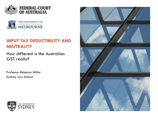 INPUT TAX DEDUCTIBILITY AND NEUTRALITY