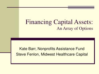 Financing Capital Assets: An Array of Options