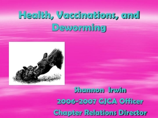 Health, Vaccinations, and Deworming