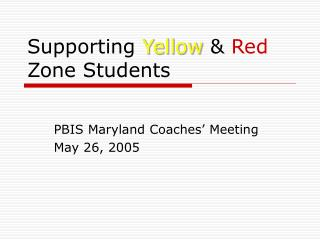Supporting  Yellow  &  Red  Zone Students