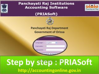 Step by step :  PRIASoft http://accountingonline.gov.in