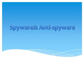 Spyware& Anti-spyware