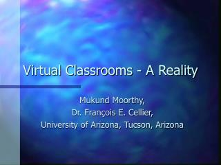 Virtual Classrooms - A Reality