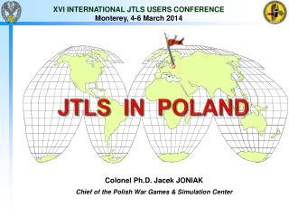 X VI INTERNATIONAL JTLS USERS CONFERENCE Monterey , 4-6 March 20 14