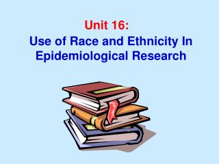 Use of Race and Ethnicity In Epidemiological Research