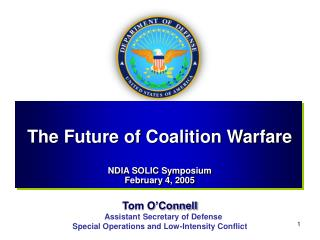 Tom O'Connell 	Assistant Secretary of Defense  		Special Operations and Low-Intensity Conflict