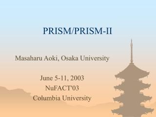 PRISM/PRISM-II