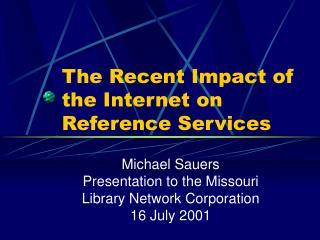 The Recent Impact of the Internet on Reference Services