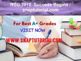 NSG 7010 Success Begins / snaptutorial.com