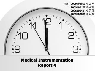 Medical Instrumentation Report 4