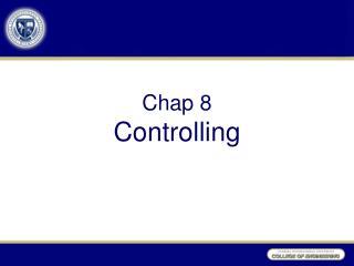 Chap 8 Controlling