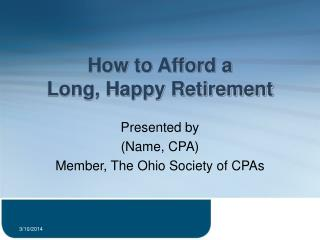 How to Afford a Long, Happy Retirement