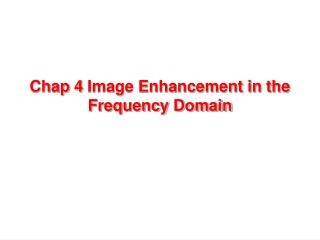 Chap 4 Image Enhancement in the Frequency Domain
