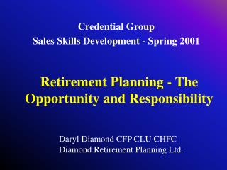 Retirement Planning - The Opportunity and Responsibility