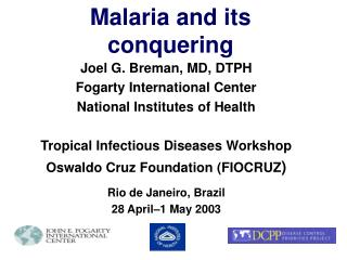 Malaria and its conquering