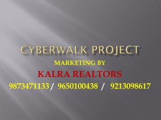 CYBERWALK MANESAR*9213098617*CYBERWALK PROJECT*9213098617*ya