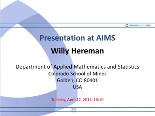 Presentation at AIMS Willy Hereman Department of Applied Mathematics and Statistics