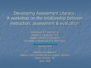 Developing Assessment Literacy: A workshop on the relationship between instruction, assessment & evaluation
