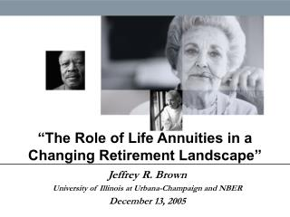 """The Role of Life Annuities in a Changing Retirement Landscape"""
