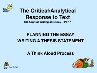 The Critical/Analytical  Response to Text The Craft of Writing an Essay – Part 1