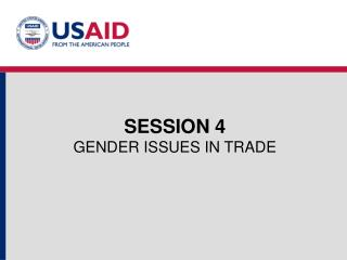 SESSION 4 GENDER ISSUES IN TRADE