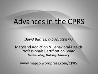 Advances in the CPRS