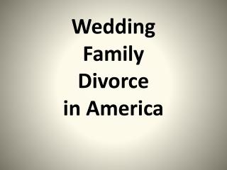 Wedding Family Divorce i n America