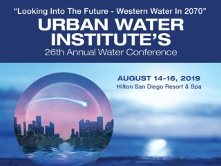 Urban Water Institute's 26th Annual Water Conference August 14-16, 2019