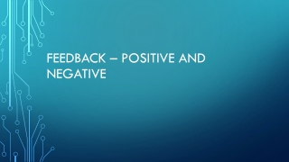 Feedback – Positive and negative