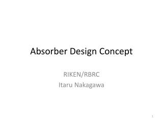 Absorber Design Concept