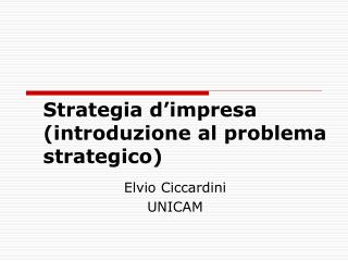 Strategia d'impresa (introduzione al problema strategico)